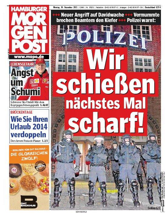 Hamburger Morgenpost (Mopo): Polizei: Wir schießen nächstes Mal scharf! Schusswaffengebrauch situationsbedingt wahrscheinlich