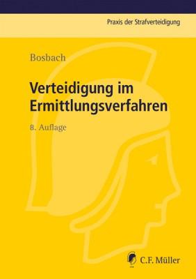 Bosbach, Ermittlungsverfahren, Klassiker, Verteidigung, Strafverteidigung, Buchtipp, Jens Bosbach, Verteidigung im Ermittlungsverfahren