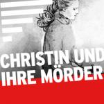 Christin und ihre Mörder Podcast