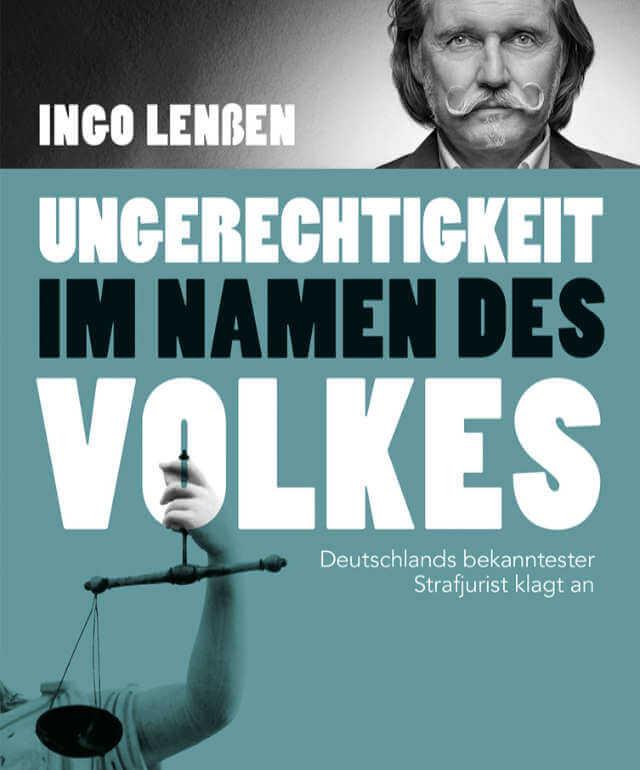 Buch, Ungerechtigkeit, Ingo Lenßen, Lenßen, Ungerechtigkeit im Namen des Volkes, Rezension